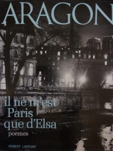 Aragon : Il ne m'est Paris que d'Elsa. Poèmes. Anthologie. Photographies de Jean Marquis