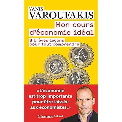 Mon cours d'économie : 8 brèves leçons pour tout comprendre
