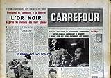 Telecharger Livres CARREFOUR No 541 du 26 01 1955 L ACTION ESSO STANDARD COTEE PLUS DE 100 MILLE FRANCS POURQUOI ET COMMENT A LA BOURSE L OR NOIR A PRIS LE RELAIS DE L OR JAUNE CETTE FAMILLE AMERICAINE A RENONCE A REVOIR L UN DES SIENS PRISONNIERS DES CHINOIS POUR NE PAS SERVIR LA PROPAGANDE COMMUNISTE (PDF,EPUB,MOBI) gratuits en Francaise