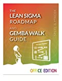 The Lean Sigma Roadmap and Gemba Walk Guide - OFFICE EDITION (With Dropbox File Links to Over 20 Worksheets): Tools to Help Transform Your Organization (English Edition)