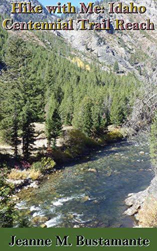 Hike with Me: Idaho Centennial Trail Reach (English Edition)