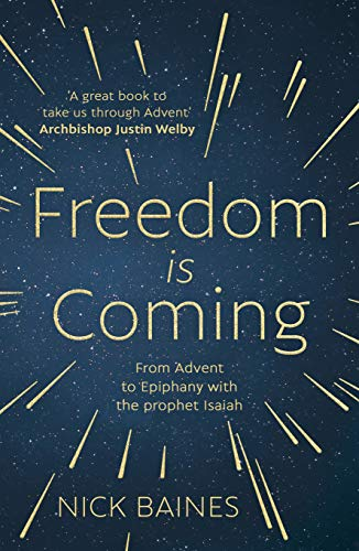 Freedom is Coming: From Advent to Epiphany with the Prophet Isaiah (English Edition)