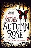 Autumn Rose (The Dark Heroine Book 2)