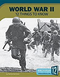 World War II: 12 Things to Know (America at War)