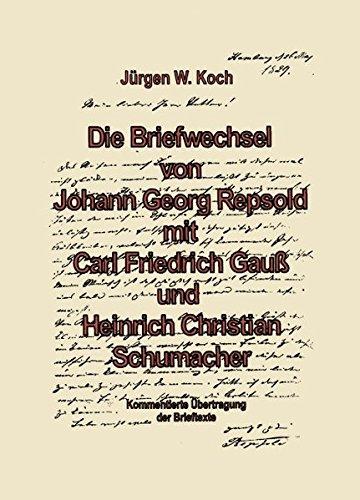 Briefwechsel von Georg Repsold mit Carl F. Gauß und Heinrich C. Schumacher por Jürgen W. Koch