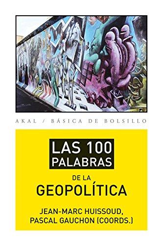 Las 100 palabras de la geopolítica (Básica de Bolsillo)
