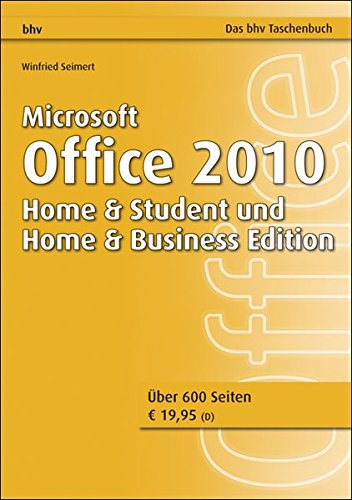 Microsoft Office 2010 - Home & Student und Home & Business Edition (bhv Taschenbuch) (Student Office Edition 2010)