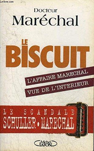 Le biscuit : L'affaire Maréchal vue de l'intérieur