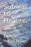 Subway to Heaven: Cuentos