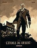 L'Etoile du Désert  - tome 1 - Étoile du désert (L') - réédition tome 1