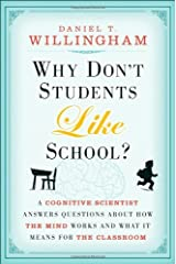 Why Don't Students Like School?: A Cognitive Scientist Answers Questions About How the Mind Works and What It Means for the Classroom by Daniel T. Willingham(2009-03-16) Hardcover