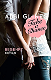 Take a Chance - Begehrt: Roman (Rosemary Beach 7)