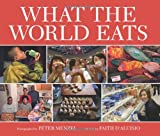 [(What the World Eats)] [ By (author) Peter Menzel, By (author) Faith D'Aluisio ] [September, 2008]