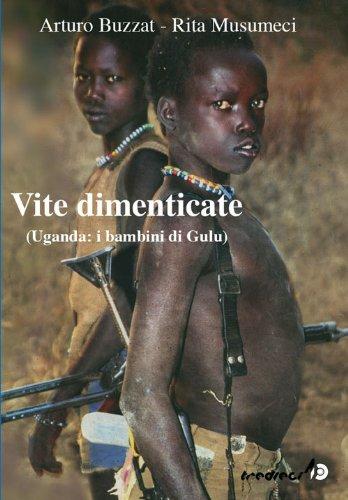 Vite dimenticate. Uganda: i bambini di Gulu