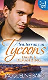 Mediterranean Tycoons: Dark & Demanding: At The Spaniard's Pleasure / A Most Passionate Revenge / The Italian Billionaire's Ruthless Revenge (Mills & Boon M&B)
