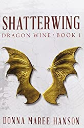 Shatterwing: Dragon Wine Book 1