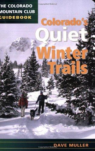 Colorado's Quiet Winter Trails (Colorado Mountain Club Guidebooks) por Dave Muller