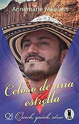 Celoso de una estrella (Quick, quick, slow - Club de baile Lietzensee nº 3) (Spanish Edition)