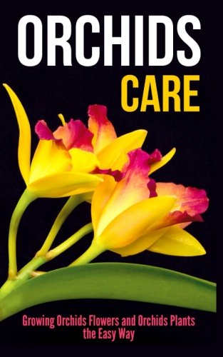 orchids-care-growing-orchids-flowers-and-orchids-plants-the-easy-way