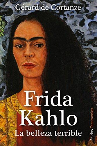 Frida Kahlo: La belleza terrible (Testimonios)