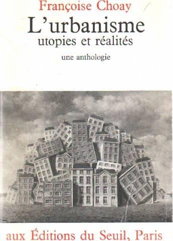 Urbanisme, utopies et réalités