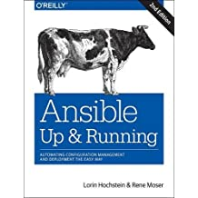 Ansible Up and Running: Automating Configuration Management and Deployment the Easy Way