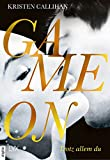 Game on - Trotz allem du (Game-on-Reihe 4)