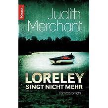 Loreley singt nicht mehr: Kriminalroman