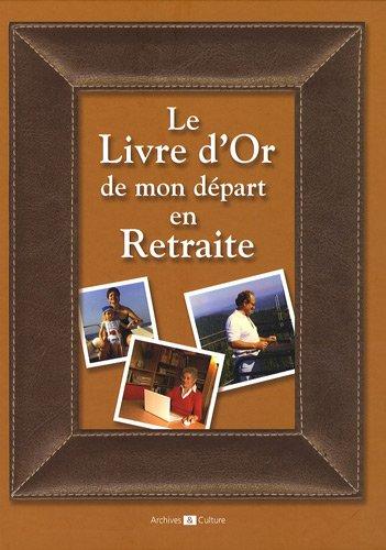 Le livre d'Or de mon départ en retraite