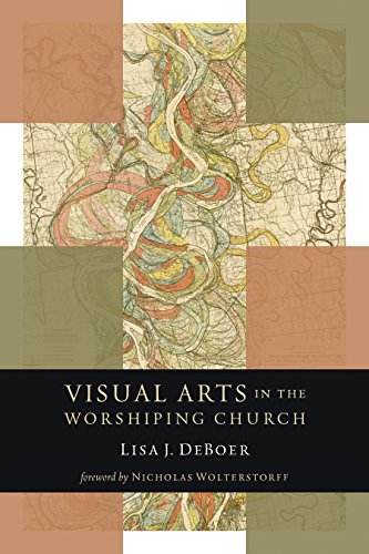Visual Arts in the Worshiping Church (Calvin Institute of Christian Worship Liturgical Studies) (English Edition)