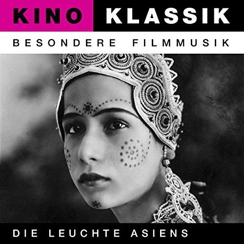 Kino Klassik - Besondere Filmmusik: Die Leuchte Asiens
