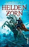 Heldenzorn: Ein Roman aus der Welt des Skaldat
