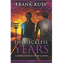 The Reckless Years: A Marriage made in Chemical Heaven: Volume 6 (Frank's Travel Memoirs)