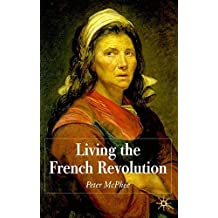 Living the French Revolution, 1789-1799 by P. McPhee (2006-12-12)