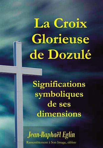 La croix glorieuse de Dozulé par Jean-Raphaël Eglin