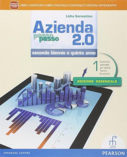 Azienda passo passo 2.0. Con Piano dei conti. Ediz. essenziale. Con e-book. Con espansione online. Per il triennio delle Scuole superiori: 1