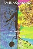 La biosyntonie - Un chemin vers l'harmonie
