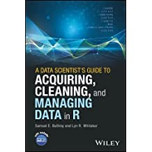 Data Scientist's Guide to Acquiring, Cleaning, and Managing
