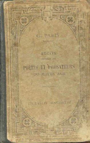 Recits extraits des poetes et prosateurs du moyen age par Paris Gaston