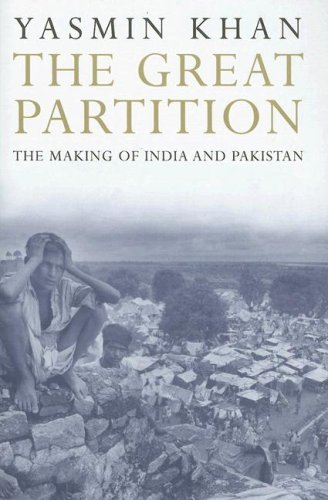 the-great-partition-the-making-of-india-and-pakistan-by-yasmin-khan-2007-09-18
