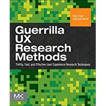 [(Guerilla UX Research Methods : Thrifty, Fast, and Effective User Experience Research Techniques)] [By (author) Russ Unger ] published on (September, 2012)