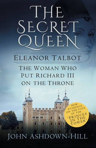 the-secret-queen-eleanor-talbot-the-woman-who-put-richard-iii-on-the-throne