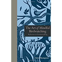 The Art of Mindful Birdwatching: Reflections on Freedom & Being