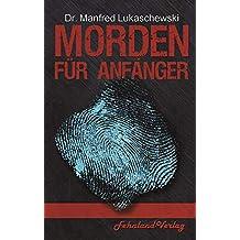 Morden für Anfänger: Ratgeber für Krimischreiber und Krimileser