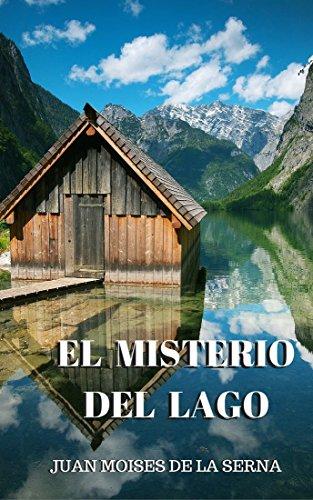 El misterio del Lago: ¿Cómo reaccionarías ante lo incomprensible? por Juan Moisés de la Serna