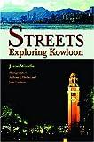 Streets: Exploring Kowloon by Jason Wordie (2002-03-01)