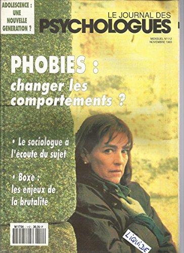 Le Journal Des Psychologues N° 112 : Phobies: Changer Les Comportements? La sociologie à l'écoute du sujet - Boxe les enjeux de la brutalité par collectif
