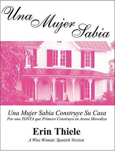 Una Mujer Sabia: Una Mujer Sabia Construye Su Casa Por una TONTA que Primero Construyó en Arena Movediza