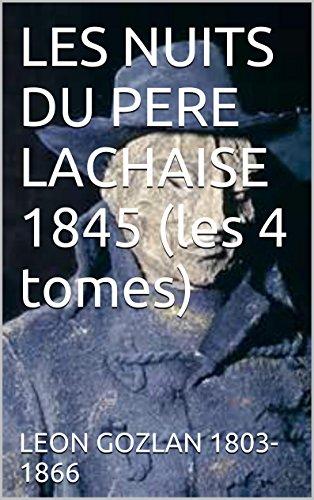 LES NUITS DU PERE LACHAISE 1845 (les 4 tomes)