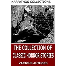 The Collection of Classic Horror Stories (English Edition)
